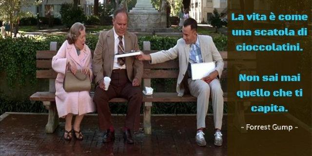 La vita è come una scatola di cioccolatini. Forrest Gump